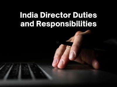India Director Duties and Responsibilities