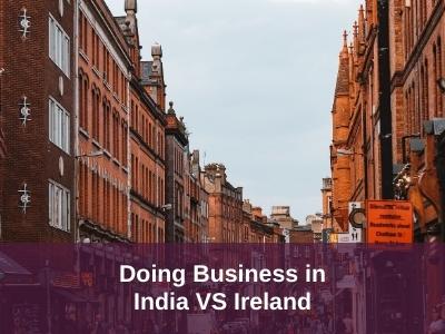Doing Business in India VS Ireland